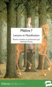 Mélire ? : lecture et mystification -