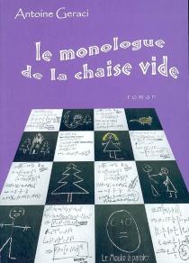 Le monologue de la chaise vide - AntoineGeraci