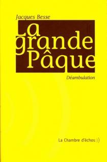 La Grande Pâque : déambulation - JacquesBesse