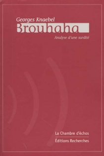 Brouhaha : analyse d'une surdité - GeorgesKnaebel