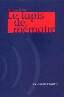 Le tapis de mémoire - SabineRaffy