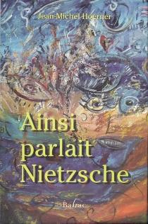 Ainsi parlait Nietzsche - Jean-MichelHoerner