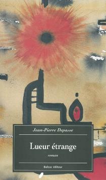Lueur étrange - Jean-PierreDepasse