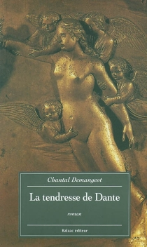 La tendresse de Dante - Chantal Demangeot