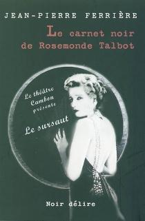 Le carnet noir de Rosemonde Talbot - Jean-PierreFerrière