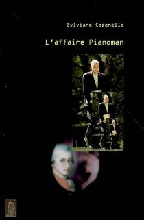 L'affaire Pianoman - SylvianeCazenelle