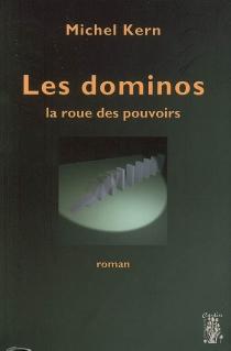 Les dominos : la roue des pouvoirs - MichelKern