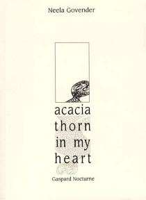 Acacia thorn in my heart - Neela Govender
