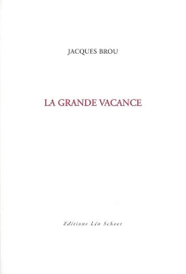 La grande vacance - JacquesBrou