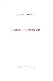 Naufrage, naufrage - MathieuBénézet