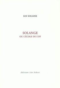 Solange ou L'école de l'os - IanSoliane