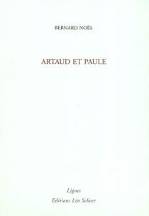 Artaud et Paule - BernardNoël