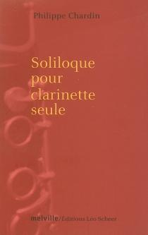 Soliloque pour clarinette seule - PhilippeChardin