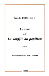 Laurie ou Le souffle du papillon - NicoleTourneur