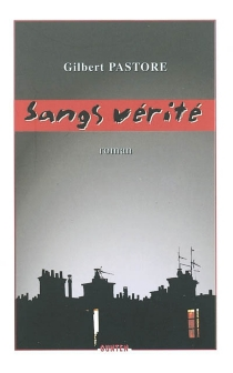 Sangs vérité - GilbertPastore