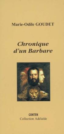Chronique d'un barbare - Marie-OdileGoudet