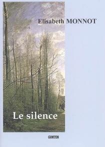 Le silence - ÉlisabethMonnot