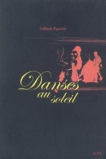 Danses au soleil - GilbertPastore