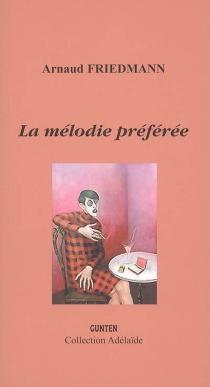 La mélodie préférée - ArnaudFriedmann