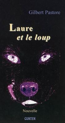 Laure et le loup : nouvelle - GilbertPastore
