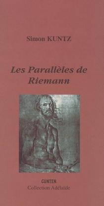 Les parallèles de Riemann - SimonKuntz