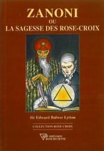 Zanoni ou La sagesse des rose-croix - Edward George BulwerLytton