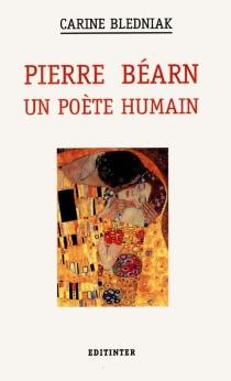 Pierre Béarn, un poète humain - CarineBledniak