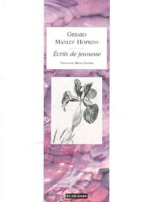 Ecrits de jeunesse, 1861-1865 : carnets et lettres - Gerard ManleyHopkins