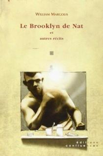 Le Brooklyn de Nat : et autres récits - WilliamMargolis