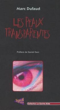 Les peaux transparentes - MarcDufaud