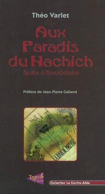 Aux paradis du haschisch : suite à Baudelaire - ThéoVarlet