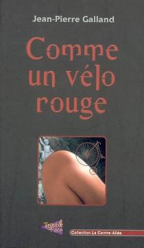Comme un vélo rouge - Jean-PierreGalland