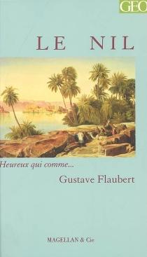 Le Nil : lettres de voyage - GustaveFlaubert