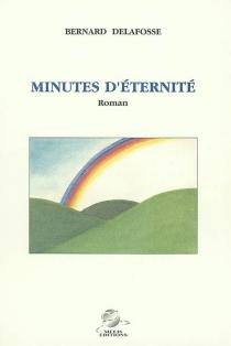 Minutes d'éternité - BernardDelafosse