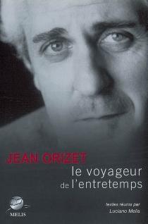 Jean Orizet : le voyageur de l'entretemps -