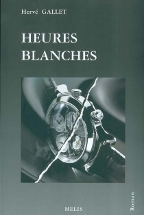 Heures blanches - Hervé Gallet