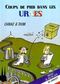 Coups de pied dans les urnes - Chraz