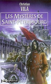 Les mystères de Saint-Pétersbourg - ChristianVilà