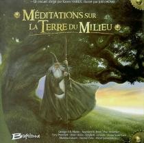 Méditations sur la Terre du milieu -
