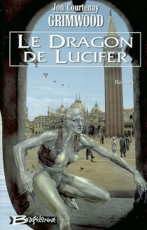 Le dragon de Lucifer - Jon Courtenay Grimwood