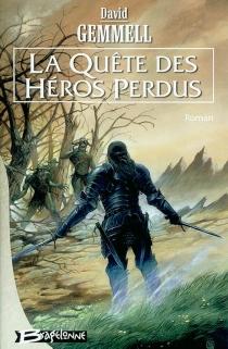 La quête des héros perdus - DavidGemmell