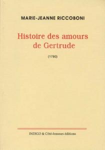 Histoire des amours de Gertrude, dame de Château-Brillant et de Roger, comte de Montfort (1780) - Marie-JeanneRiccoboni