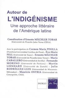 Autour de l'indigénisme : une approche littéraire de l'Amérique latine -