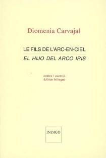 El hijo del arco iris| Le fils de l'arc-en-ciel : contes - DiomeniaCarvajal