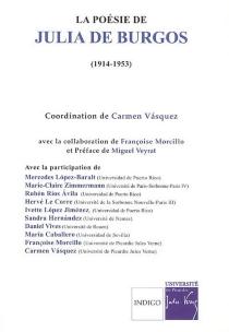 La poésie de Julia de Burgos (1914-1953) : actes des journées d'études internationales d'Amiens (2004) -