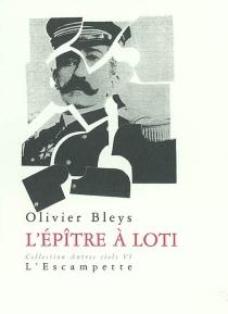 L'épître à Loti - OlivierBleys
