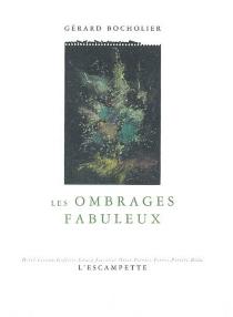 Les ombrages fabuleux - GérardBocholier