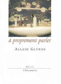 A proprement parler - AllainGlykos