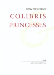 Colibris et princesses - PierrePeuchmaurd