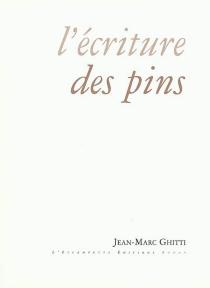 L'écriture des pins - Jean-MarcGhitti